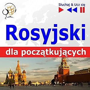 Rosyjski dla poczatkujacych - Sluchaj i Ucz sie Hörbuch