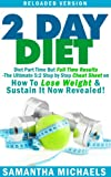 2 Day Diet : Diet Part Time But Full Time Results: The Ultimate 5:2 Step by Step Cheat Sheet on How To Lose Weight & Sustain It Now Revealed! -Reloaded Version