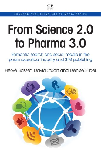 From Science 2.0 to Pharma 3.0: Semantic Search and Social Media in the Pharmaceutical Industry and STM Publishing (Chandos Publishing Social Media Series) (Chnados Publishing Social Media)