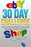 eBay 30 Day Challenge: How to Make $1000 in your First 30 Days Ready - Set - Sell