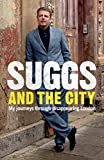 Suggs and the City: Journeys through Disappearing London