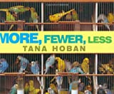 More, Fewer, Less (0688156932) by Tana Hoban