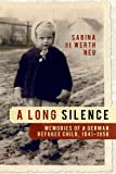 A Long Silence: Memories of a German Refugee Child, 1941-1958