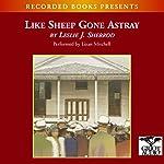 Like Sheep Gone Astray   Leslie J. Sherrod