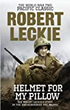 Helmet for My Pillow: From Parris Island to the Pacific (0091937515) by Leckie, Robert