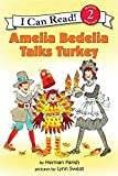 Amelia Bedelia Talks Turkey (I Can Read Book 2) (0060843543) by Parish, Herman