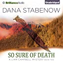 So Sure of Death: Liam Campbell Mysteries Series, Book 2 Audiobook by Dana Stabenow Narrated by Marguerite Gavin