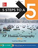 img - for 5 Steps to a 5 AP Human Geography 2016 (5 Steps to a 5 on the Advanced Placement Examinations Series) by Carol Ann Gillespie (2015-08-03) book / textbook / text book