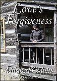 Loves Forgiveness: Historical Christian Romance (Oregon Trail Book 3)