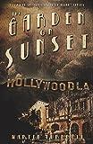 The Garden on Sunset: A Novel of Golden-Era Hollywood (Hollywood's Garden of Allah novels Book 1)