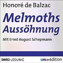 Melmoths Aussöhnung Hörbuch von Honoré de Balzac Gesprochen von: Ernst August Schepmann