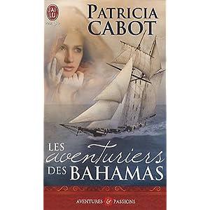 Les aventuriers -  Les aventuriers des Bahamas de Patricia Cabot 51bY-zS2JNL._SL500_AA300_
