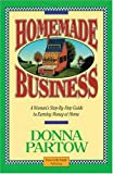 Homemade Business ~ A Woman's Step-By-Step Guide to Earning Money at Home (1561790435) by Partow, Donna