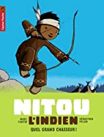 Nitou l'Indien, Tome 1 : Quel grand chasseur !