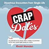 Rhodri Marsden Crap Dates: Disastrous Encounters From Single Life