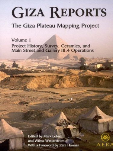 Giza Reports, the Giza Plateau Mapping Project: Volume I - Project History, Survey, Ceramics, and the Main Street and Galleryiii.4 Operations: Project ... Main Street and Gallery III.4 Operations v. 1