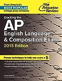 Cracking the AP English Language & Composition Exam, 2015 Edition