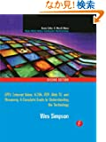 Video Over IP: IPTV, Internet Video, H.264, P2P, Web TV, and Streaming: A Complete Guide to Understanding the Technology (...
