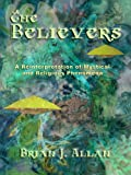 img - for The Believers: A Reinterpretation of Mystical and Religious Phenomena book / textbook / text book