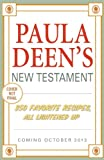 Paula Deens New Testament: 250 Favorite Recipes, All Lightened Up
