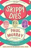 Skippy Dies by Murray, Paul (2011) Paul Murray