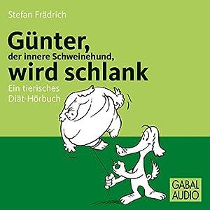 Günter, der innere Schweinehund, wird schlank Hörbuch