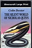 The Silent World of Nicholas Quinn (Ulverscroft Large Print Series) (0708926207) by Dexter, Colin
