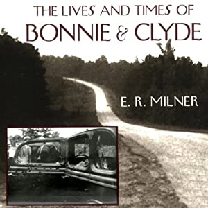The Lives and Times of Bonnie & Clyde Audiobook