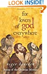 For Lovers of God Everywhere: Poems o...