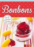 Bonbons: Die 50 sch�nsten Rezepte f�r Lollis, Bonbons, Toffees, Wagashi & Co.