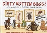 img - for Dirty Rotten Bugs: Arthropods Unite to Tell Their Side of the Story book / textbook / text book