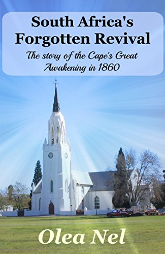South Africa's Forgotten Revival: The Story Of The Cape Great Awakening In 1860 by Olea Nel ebook deal