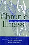Chronic Illness: From Experience to Policy (Medical Ethics)