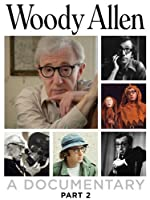 Woody Allen: A Documentary Part 2