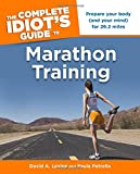 The Complete Idiot's Guide to Marathon Training (Idiot's Guides)