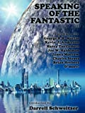 Speaking of the Fantastic III: Interviews with Science Fiction Writers