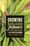 Growing Marijuana Indoors: A Foolproo...