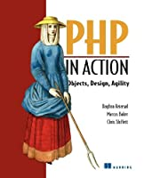 PHP in Action: Objects, Design, Agility ebook download
