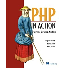 PHP in Action: Objects, Design, Agility