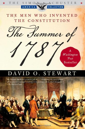 The Summer of 1787: The Men Who Invented the Constitution...