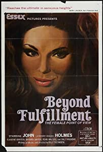 Beyond Fulfillment Movie Poster (27 x 40 Inches - 69cm x 102cm) (1975) -(John Holmes)(Linda McDowell)(Ruth Armstrong)(Joan Cotner)(Laurie Ward)(Dee Wensinger)