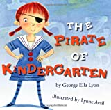 George Ella Lyon The Pirate of Kindergarten (Richard Jackson Books (Atheneum Hardcover))