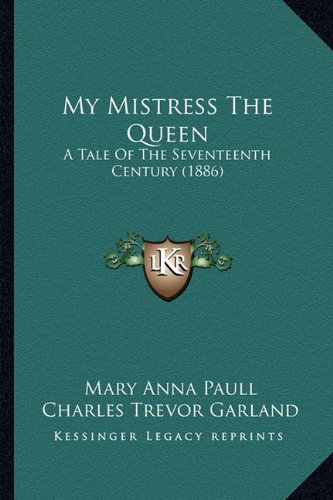 My Mistress the Queen: A Tale of the Seventeenth Century (1886)