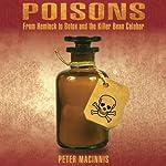 Poisons: From Hemlock to Botox and the Killer Bean Calabar | Peter Macinnis