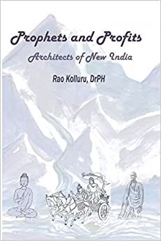 PROPHETS AND PROFITS - Architects Of New India