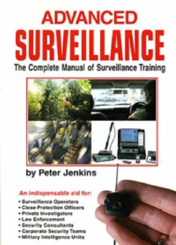 Advanced Surveillance: The Complete Manual of Surveillance Training