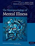 img - for The Neuropsychology of Mental Illness (Cambridge Medicine) book / textbook / text book