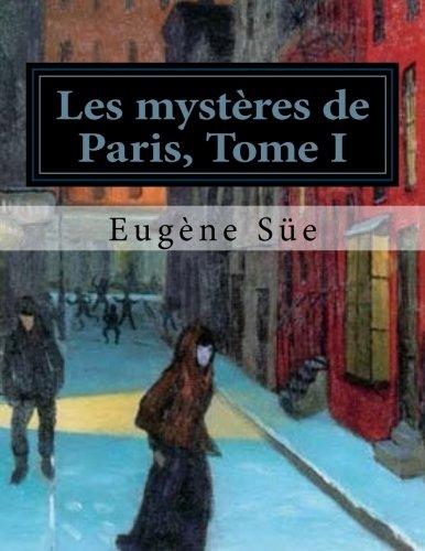 Les mystères de Paris, Tome I: Volume 1 (Les mystères de París)