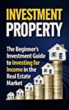 img - for Real Estate Investing: Investment: Investing For Income In Real Estate (Mortgage Inspiration Business) (Property Real Estate Investing Wealth) book / textbook / text book