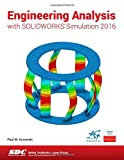 img - for Engineering Analysis with SOLIDWORKS Simulation 2016 book / textbook / text book